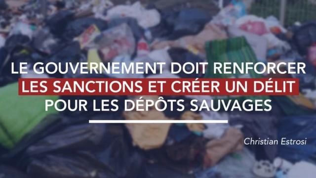 Le gouvernement doit renforcer les sanctions et créer un délit pour les dépôts sauvages.