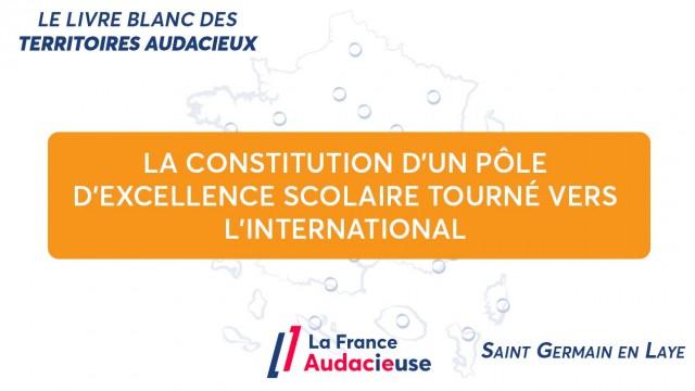 À Saint Germain en Laye, la constitution d'un pôle d'excellence scolaire et universitaire tourné vers l'international